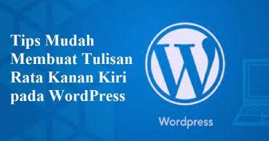 Tips Mudah Membuat Tulisan Rata Kanan Kiri pada WordPress